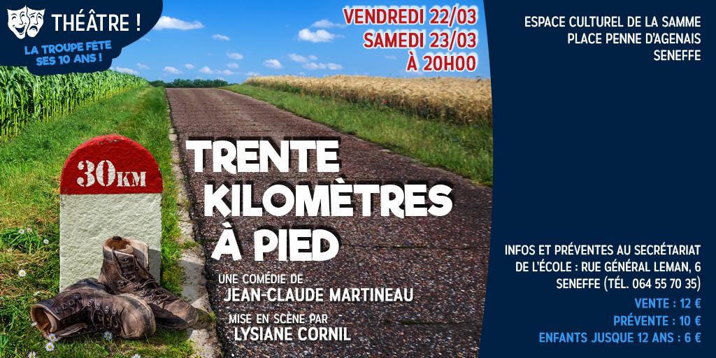 """Pièce de théâtre : """"Trente kilomètres à pied""""."""